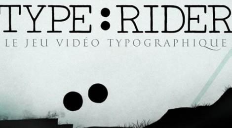 Type: Rider. Una original aventura por la historia de la tipografía